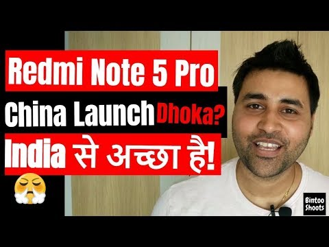 Redmi Note 5 Pro China Launch Better Than India aka Redmi Note 5 AI | Hindi | BintooShoots