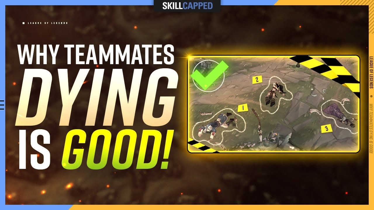 Why Teammates DYING is Actually GOOD! - Skill Capped