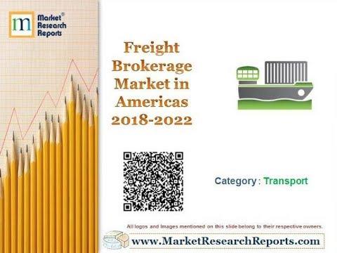 Freight Brokerage Market in Americas 2018 - 2022