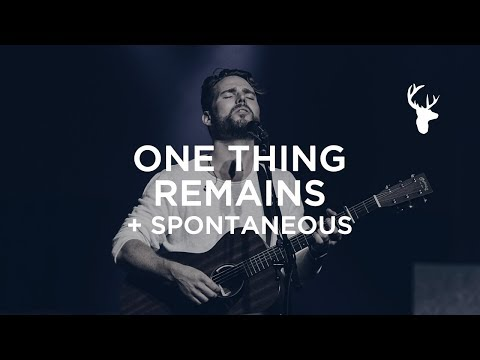"""""""One Thing Remains"""" + Spontaneous by Jeremy Riddle 