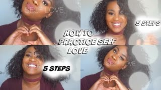 HOW TO PRACTICE SELF LOVE |5 STEPS TO TAKE IN ORDER TO TO REMEMBER SELF WORTH|THEKWEENSGUIDE|