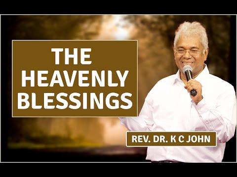 """Sermon By Rev. Dr. K C John on """"The Heavenly Blessings"""""""