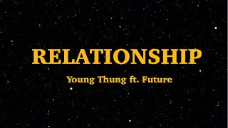Young Thug, Future - Relationship (Lyrics) | I know how to make the girl go crazy | We are Lyrics