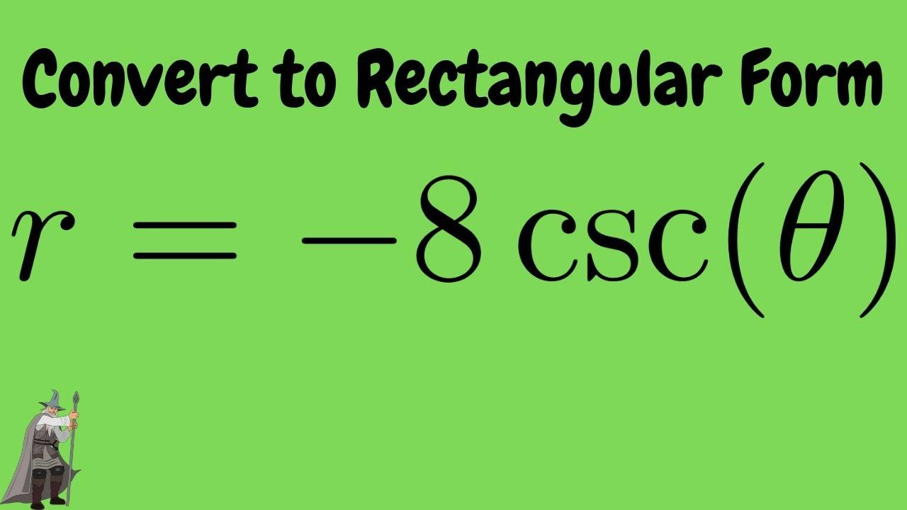 Converting the polar equation r = -8csc(theta) into rectangular ...