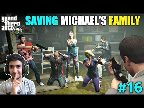 RESCUE MICHAEL'S FAMILY FROM KIDNAPPERS   GTA V GAMEPLAY #16