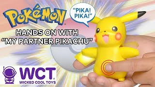 "HANDS-ON! Unboxing & Review of ""My Partner Pikachu"" from Wicked Cool Toys!"