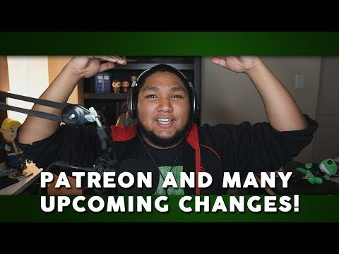 Patreon and many upcoming changes!