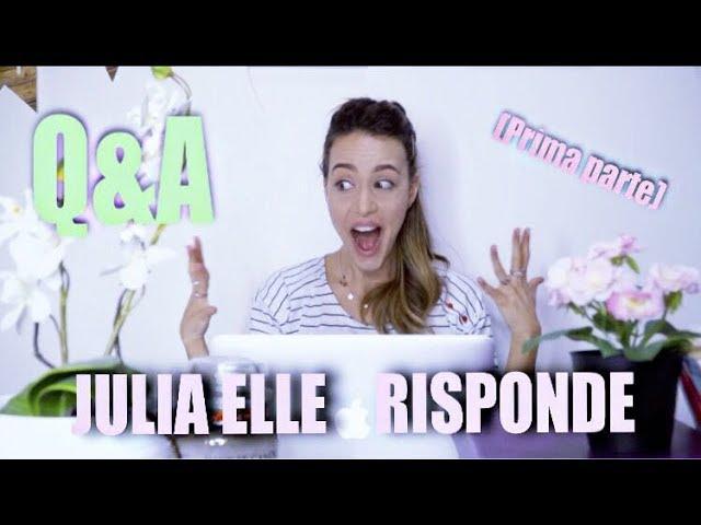 Julia Elle RISPONDE (Q&A)