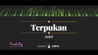 Astrid - Terpukau (KARAOKE PIANO - FEMALE KEY)