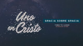 Gracia sobre gracia (Video Lyric Oficial) - TOMA TU LUGAR