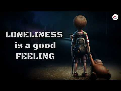 Feeling alone whatsapp status //loneliness is a good feeling ,when its created by our self | sad