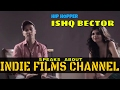 IshQ Bector speaks about Indie Films Channel Whatsapp Status Video Download Free