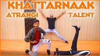 Khattarnaak Atrangi Talent | Ft. Sahil Khattar