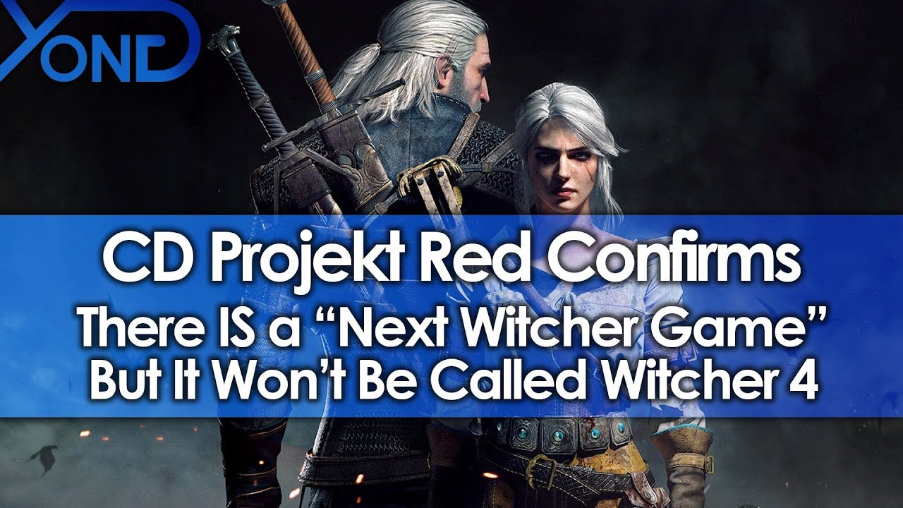 "CD Projekt Red Confirms There IS a ""Next Witcher Game"" But It Won't Be Called Witcher 4"