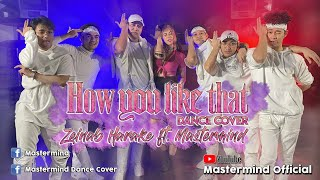 HOW YOU LIKE THAT DANCE COVER OFFICIAL BEHIND THE SCENES WITH ZEINAB HARAKE | MASTERMIND