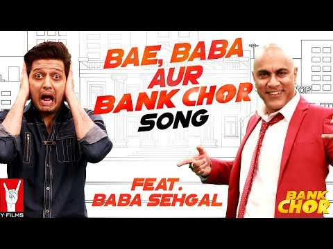 Bae, Baba Aur Bank Chor Song | Bank Chor | Riteish Deshmukh | Baba Sehgal Mp3