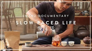 Slow Paced Life - Exclusive Documentary