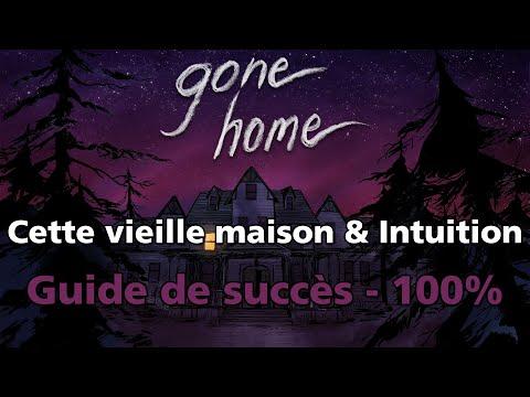 Gone Home - Succès Cette vieille maison & Intuition - Guide 100%