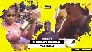 The Slay Queens Wahala