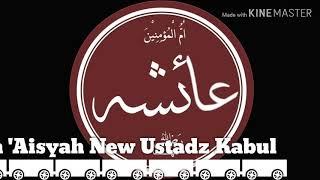 "Download Sayyidatuna 'Aisyah New Cover Ustadz Kabul ""QOLBU AT-TAUBAH"""