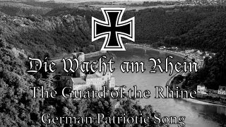 German Patriotic Song: Die Wacht am Rhein
