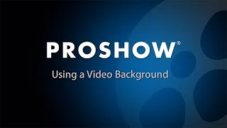 Use a Video as a Background Layer in ProShow Slideshows