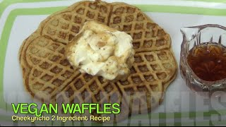 Vegan Waffles 2 Ingredient Thermochef Video Recipe Cheekyricho
