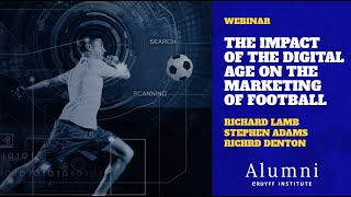 The impact of the digital age on the marketing of football - Webinar Johan Cruyff Institute