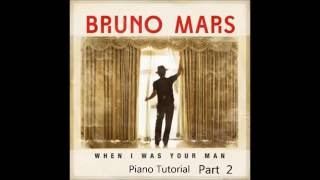 How to Play When I Was Your Man On Piano By Bruno Mars