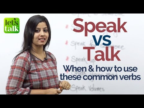 Speak Vs Talk - What's the difference between these common verbs. - Free English Lessons