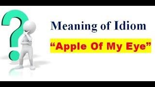 "Gambar cover ""Apple Of My Eye""  Idiom meaning?  (Hindi/English)"