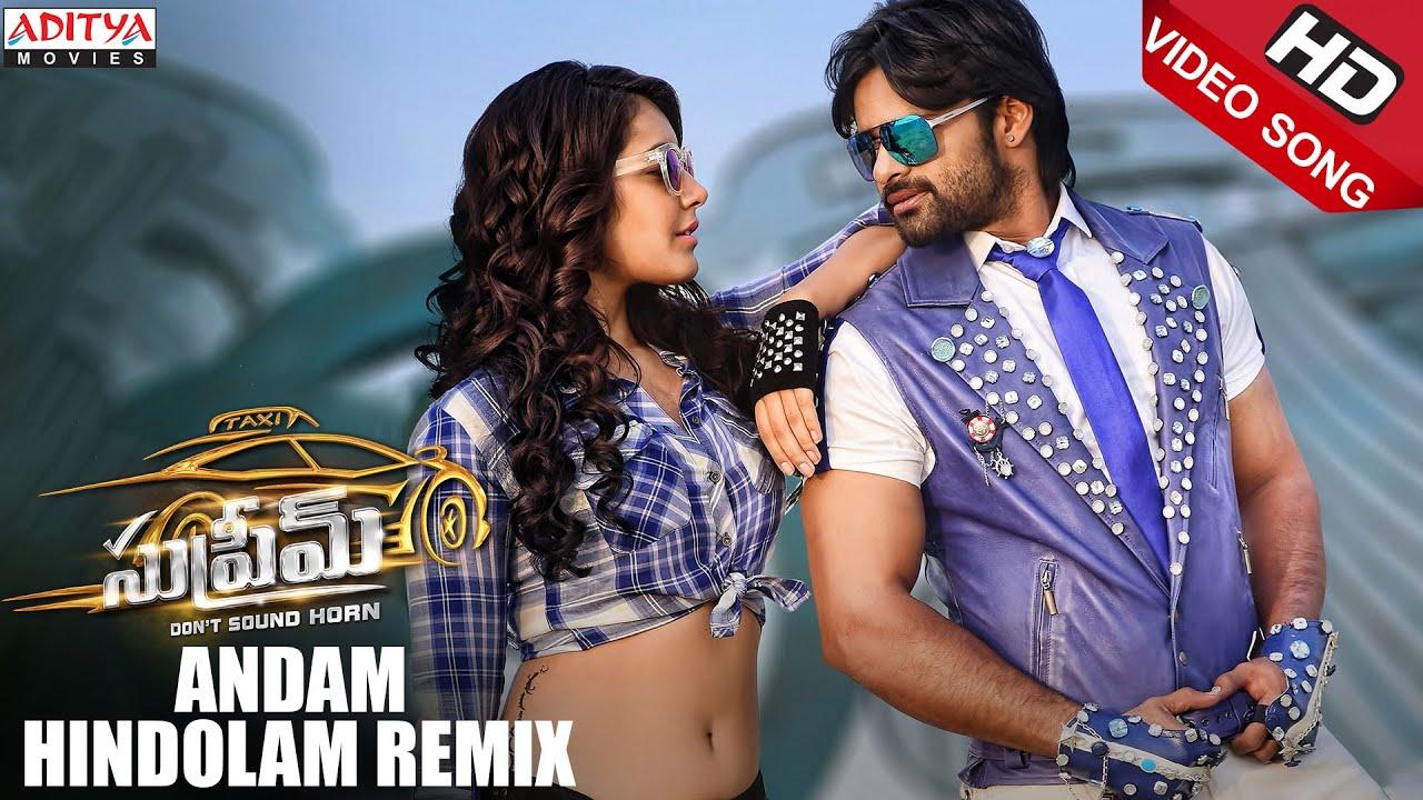 andam-hindolam-remix-full-video-song-supreme-full-video-songs-sai-dharam-tej-raashi-khanna-aditya-movies-telugu-hindi