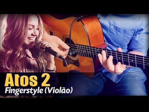 Gabriela Rocha - Atos 2 Violão Solo Fingerstyle by Rafael Alves