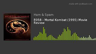 E058 - Mortal Kombat (1995) Movie Review