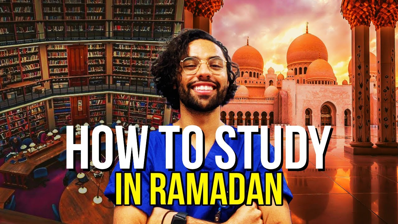 How To Study For Exams in Ramadan - Doctor's Top Tips