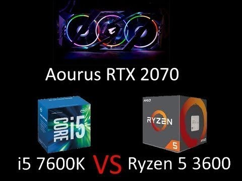 BENCH AORUS 2070 Super: i5 7600k VS Ryzen 5 3600