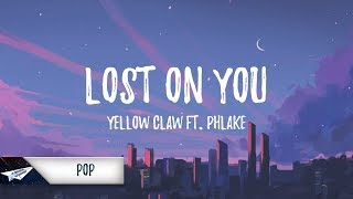 Yellow Claw - Lost on You (Lyrics) feat. Phlake