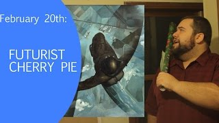 Holiday Everyday, February 20th: Futurist Cherry Pie