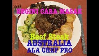 Begini Caranya Masak Beef Steak Australia Ala Chef Pro
