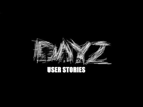 #7 DayZ User Stories - Cthulhuhoop's Shoe Fetish