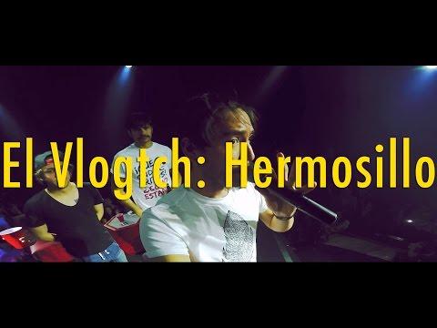 El Vlogtch: Hermosillo