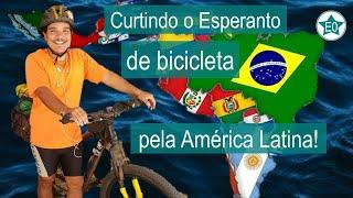 Curtindo o Esperanto de bicicleta pela América Latina! #12 Conversa Tuka | Esperanto do ZERO!