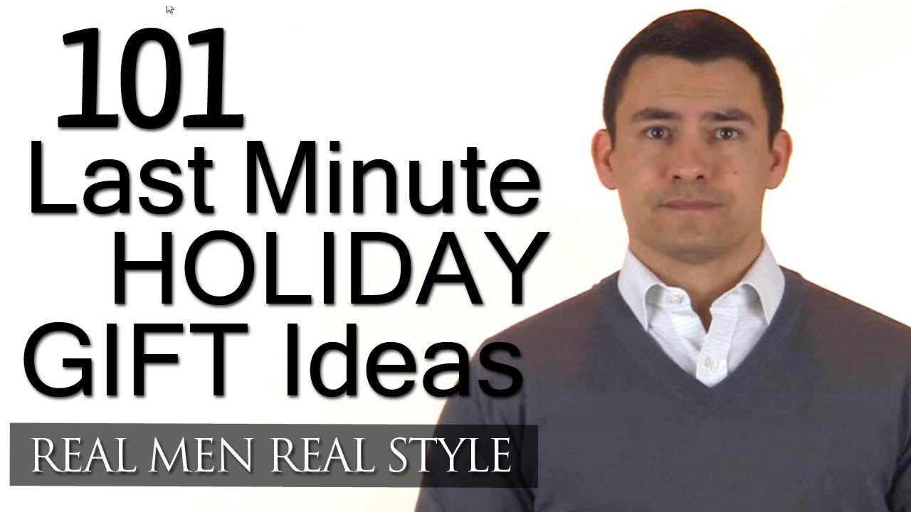 101 Last Minute Holiday Gifts Gift Ideas For Men Christmas New Years Mans Guide Youtube