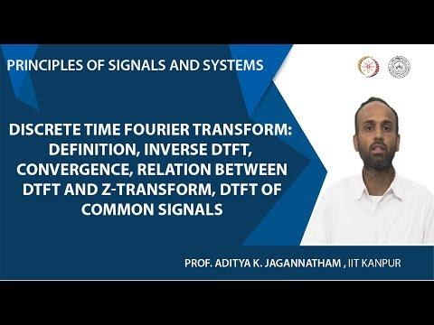 Definition, Inverse DTFT, Convergence,DTFT And Z-Transform, DTFT