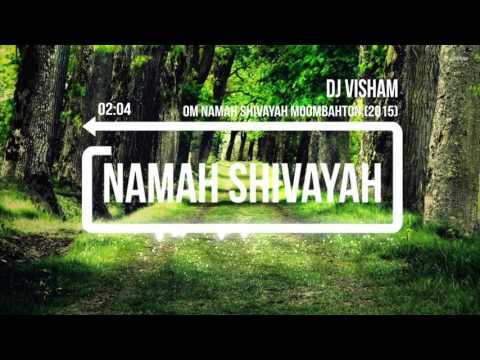 Dj Visham-Om Namah shivayah Moombahton(2015)