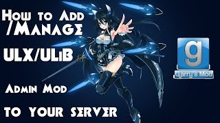 How to add ULX/ULiB to your Garry's Mod Server (2016)