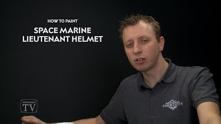 WHTV Tip of the Day - Space Marine Lieutenant Helmet.