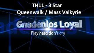 Clash of Clans - Clanwar 3Star TH11Attack Gnadenlos Loyal vs. ANH EM PHO CO