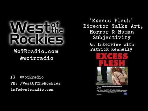"""Excess Flesh"" Director Talks Art, Horror & Human Subjectivity -- Patrick Kennelly"