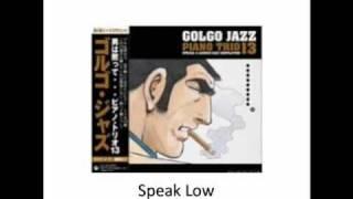 Golgo 13 - Jazz Piano Trio - 03 Speak Low